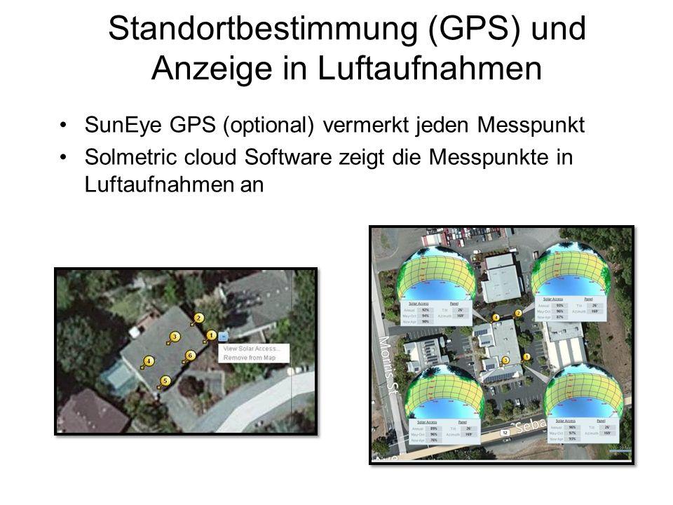 Standortbestimmung (GPS) und Anzeige in Luftaufnahmen SunEye GPS (optional) vermerkt jeden Messpunkt Solmetric cloud Software zeigt die Messpunkte in