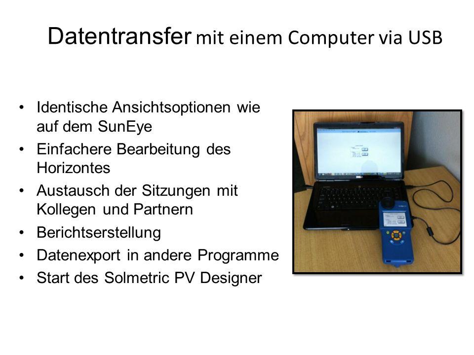 Datentransfer mit einem Computer via USB Identische Ansichtsoptionen wie auf dem SunEye Einfachere Bearbeitung des Horizontes Austausch der Sitzungen