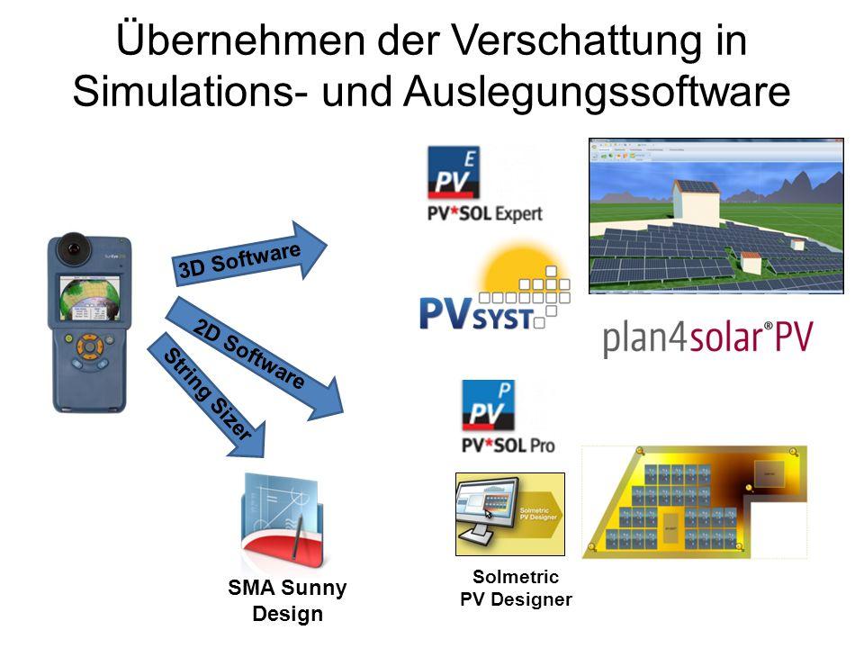 Übernehmen der Verschattung in Simulations- und Auslegungssoftware Solmetric PV Designer SMA Sunny Design 3D Software 2D Software String Sizer