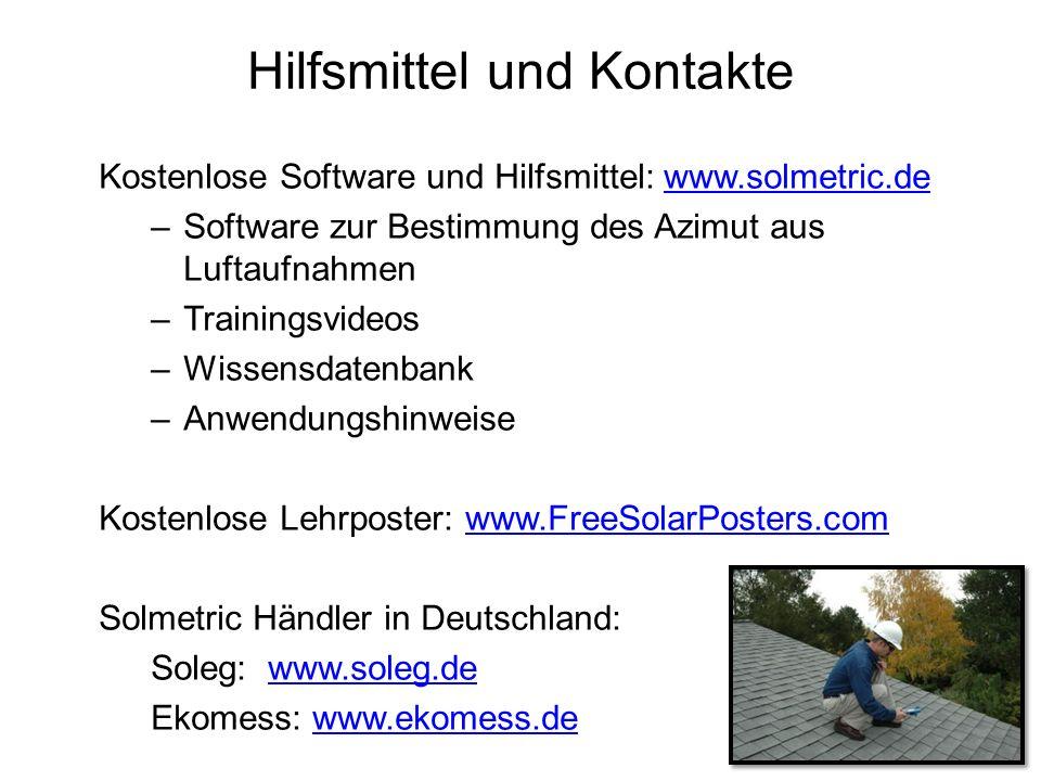 Hilfsmittel und Kontakte Kostenlose Software und Hilfsmittel: www.solmetric.dewww.solmetric.de –Software zur Bestimmung des Azimut aus Luftaufnahmen –