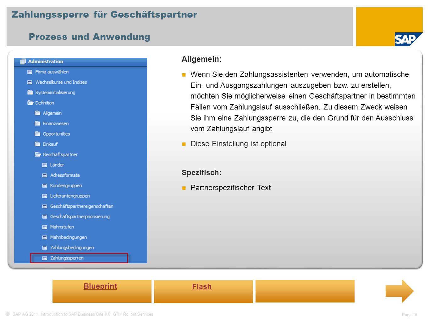 SAP AG 2011, Introduction to SAP Business One 8.8, GTM Rollout Services Page 10 Zahlungssperre für Geschäftspartner Prozess und Anwendung Allgemein: W