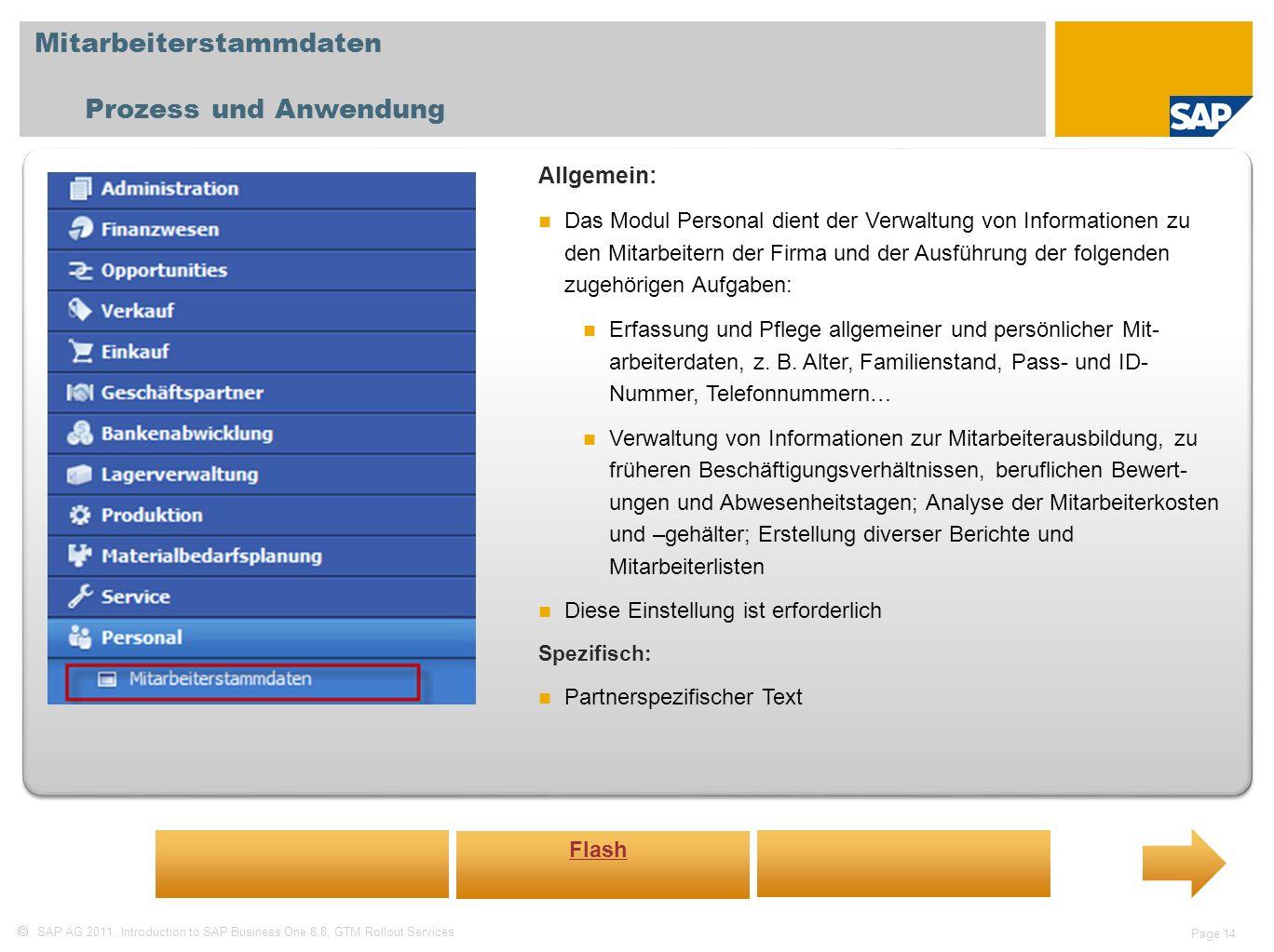 SAP AG 2011, Introduction to SAP Business One 8.8, GTM Rollout Services Page 14 Mitarbeiterstammdaten Prozess und Anwendung Allgemein: Das Modul Perso