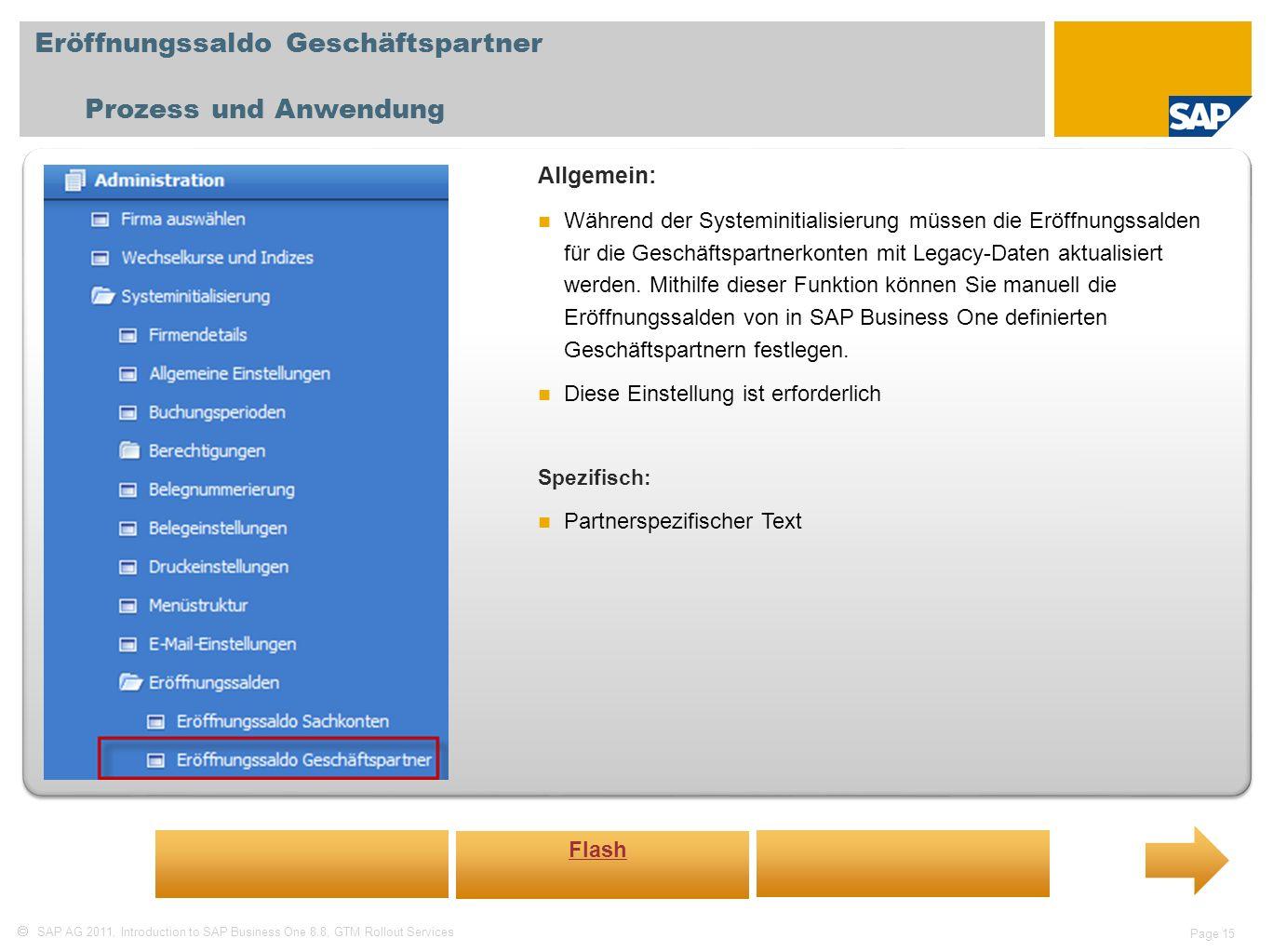 SAP AG 2011, Introduction to SAP Business One 8.8, GTM Rollout Services Page 15 Eröffnungssaldo Geschäftspartner Prozess und Anwendung Allgemein: Währ