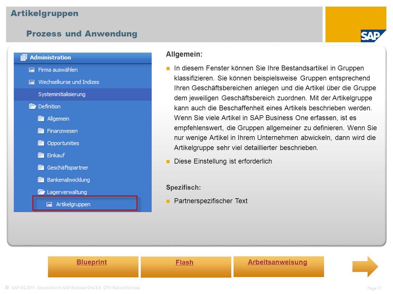 SAP AG 2011, Introduction to SAP Business One 8.8, GTM Rollout Services Page 17 Artikelgruppen Prozess und Anwendung Allgemein: In diesem Fenster könn