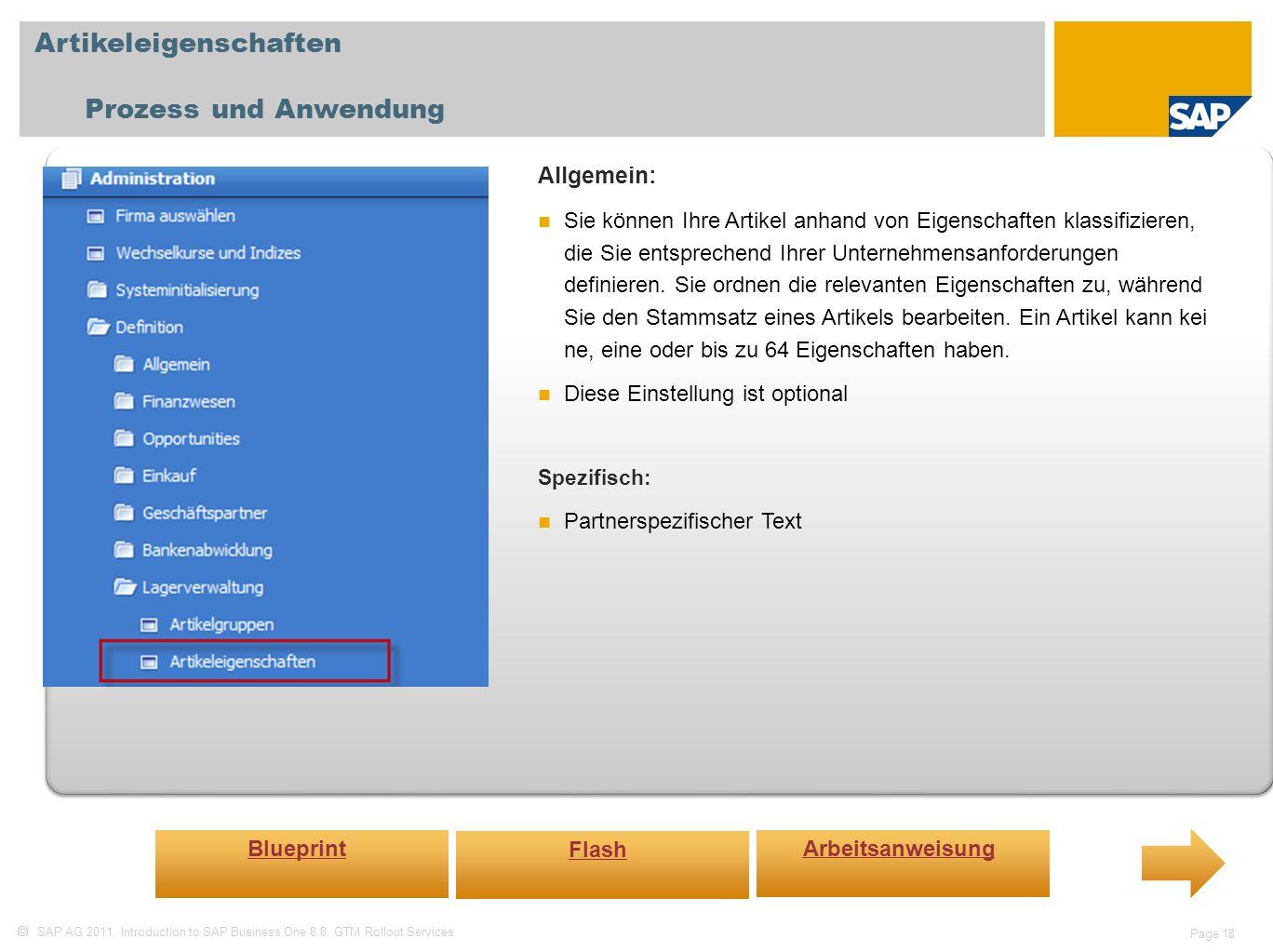 SAP AG 2011, Introduction to SAP Business One 8.8, GTM Rollout Services Page 18 Artikeleigenschaften Prozess und Anwendung Allgemein: Sie können Ihre