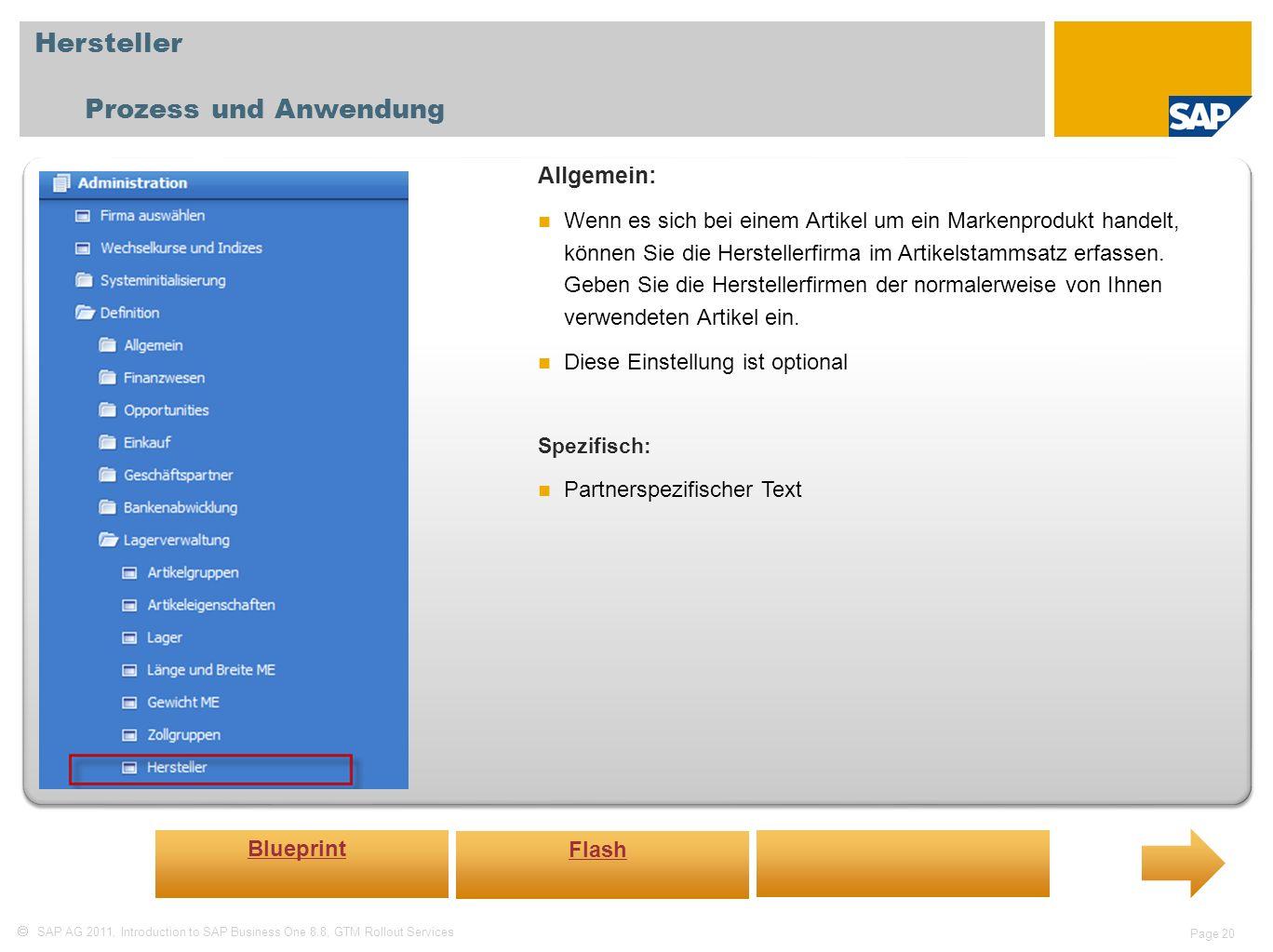 SAP AG 2011, Introduction to SAP Business One 8.8, GTM Rollout Services Page 20 Hersteller Prozess und Anwendung Allgemein: Wenn es sich bei einem Art