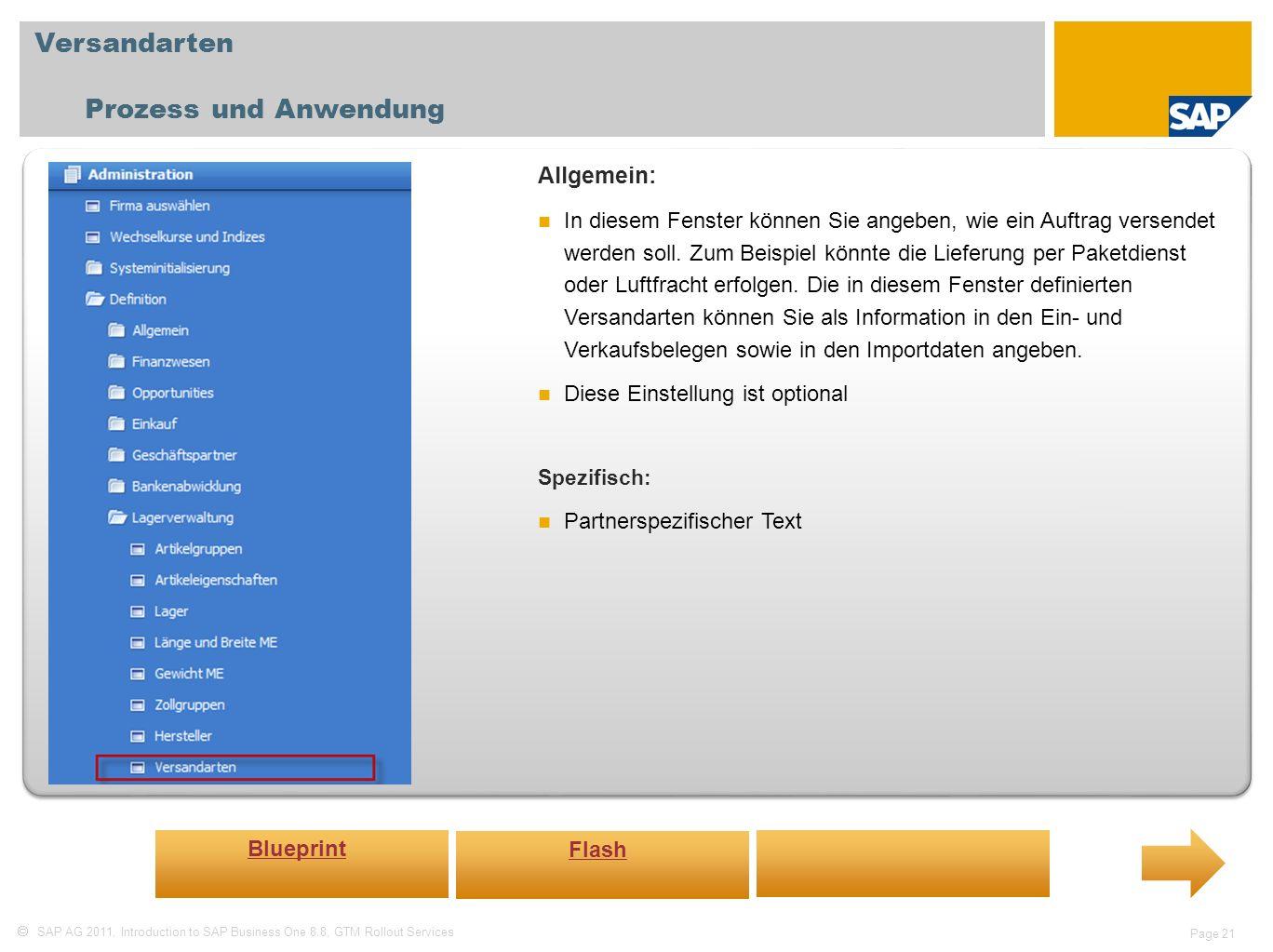 SAP AG 2011, Introduction to SAP Business One 8.8, GTM Rollout Services Page 21 Versandarten Prozess und Anwendung Allgemein: In diesem Fenster können