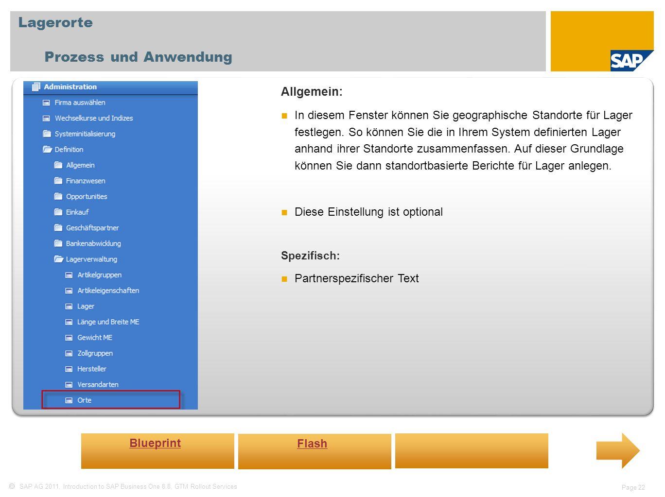 SAP AG 2011, Introduction to SAP Business One 8.8, GTM Rollout Services Page 22 Lagerorte Prozess und Anwendung Allgemein: In diesem Fenster können Si