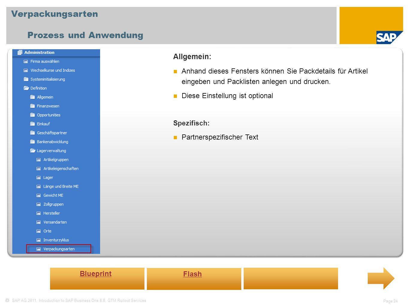 SAP AG 2011, Introduction to SAP Business One 8.8, GTM Rollout Services Page 24 Verpackungsarten Prozess und Anwendung Allgemein: Anhand dieses Fenste