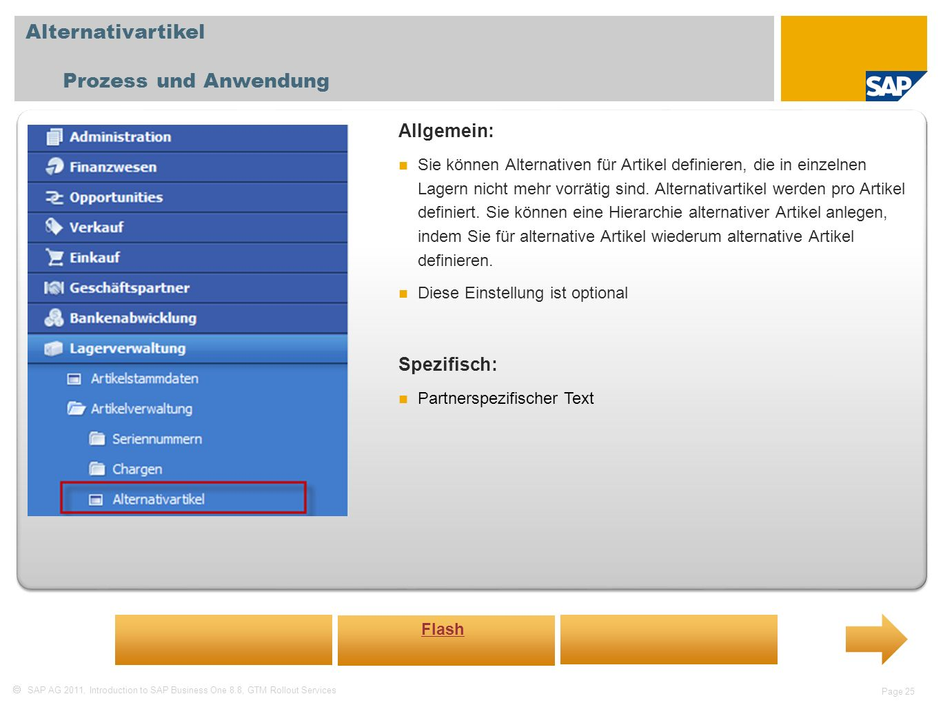 SAP AG 2011, Introduction to SAP Business One 8.8, GTM Rollout Services Page 25 Alternativartikel Prozess und Anwendung Allgemein: Sie können Alternat