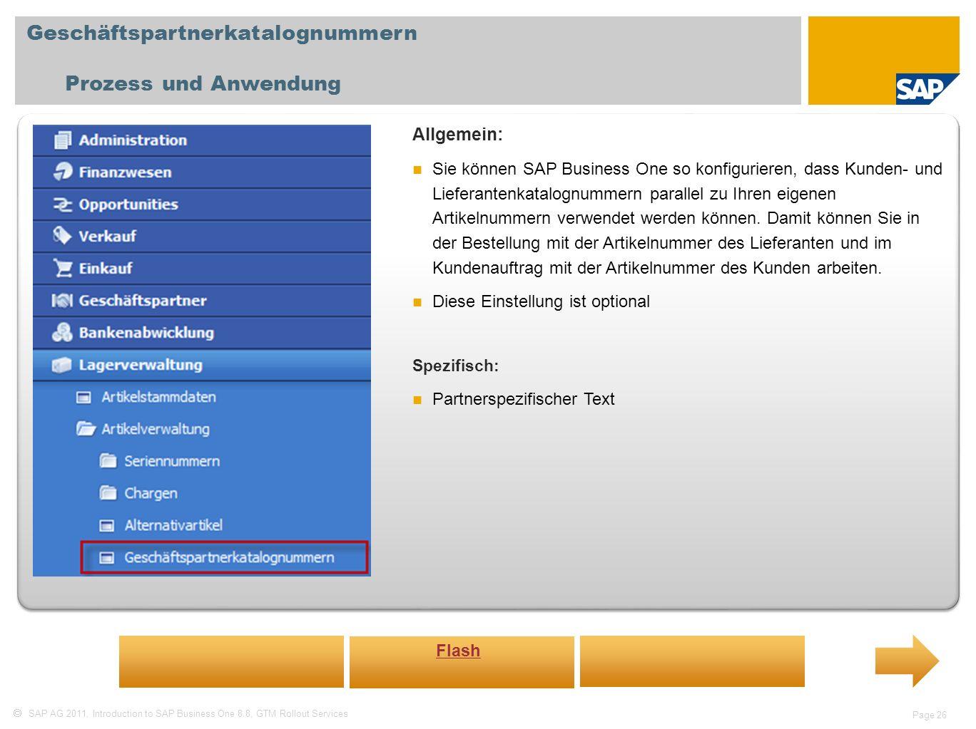 SAP AG 2011, Introduction to SAP Business One 8.8, GTM Rollout Services Page 26 Geschäftspartnerkatalognummern Prozess und Anwendung Allgemein: Sie kö