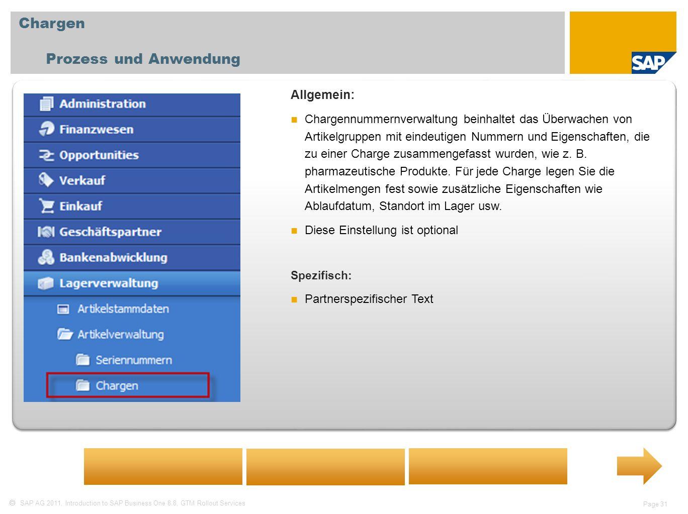 SAP AG 2011, Introduction to SAP Business One 8.8, GTM Rollout Services Page 31 Chargen Prozess und Anwendung Allgemein: Chargennummernverwaltung bein