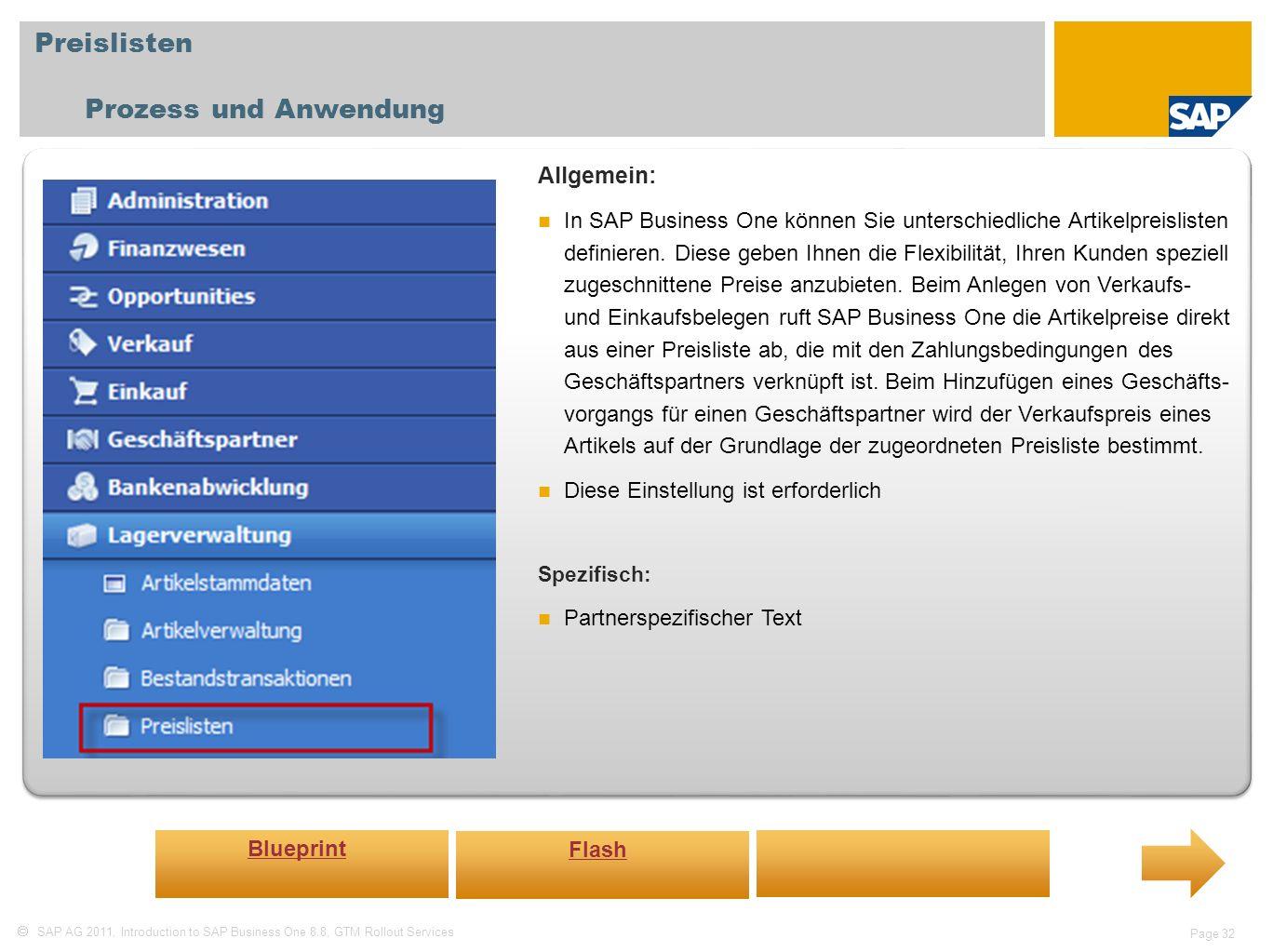 SAP AG 2011, Introduction to SAP Business One 8.8, GTM Rollout Services Page 32 Preislisten Prozess und Anwendung Allgemein: In SAP Business One könne