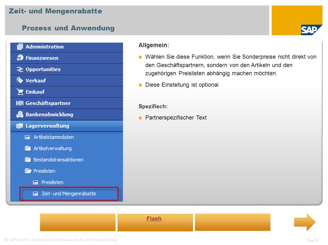 SAP AG 2011, Introduction to SAP Business One 8.8, GTM Rollout Services Page 33 Zeit- und Mengenrabatte Prozess und Anwendung Allgemein: Wählen Sie di