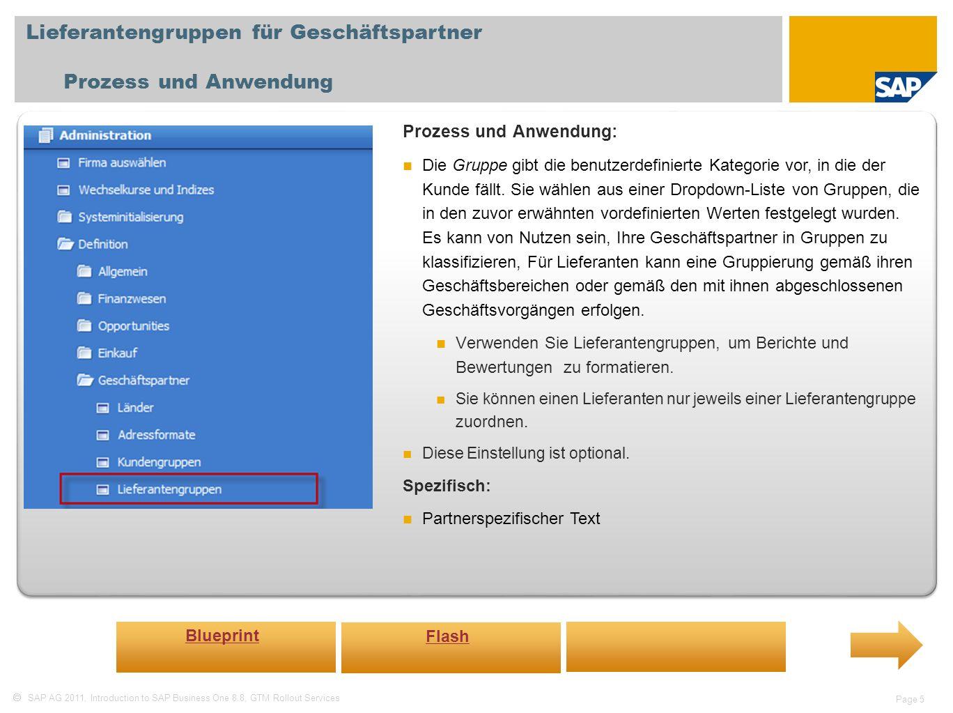 SAP AG 2011, Introduction to SAP Business One 8.8, GTM Rollout Services Page 5 Lieferantengruppen für Geschäftspartner Prozess und Anwendung Prozess u