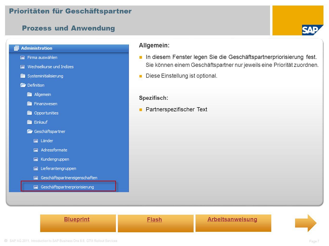 SAP AG 2011, Introduction to SAP Business One 8.8, GTM Rollout Services Page 7 Prioritäten für Geschäftspartner Prozess und Anwendung Allgemein: In di