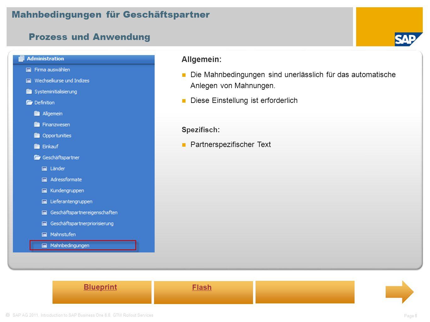 SAP AG 2011, Introduction to SAP Business One 8.8, GTM Rollout Services Page 8 Mahnbedingungen für Geschäftspartner Prozess und Anwendung Allgemein: D
