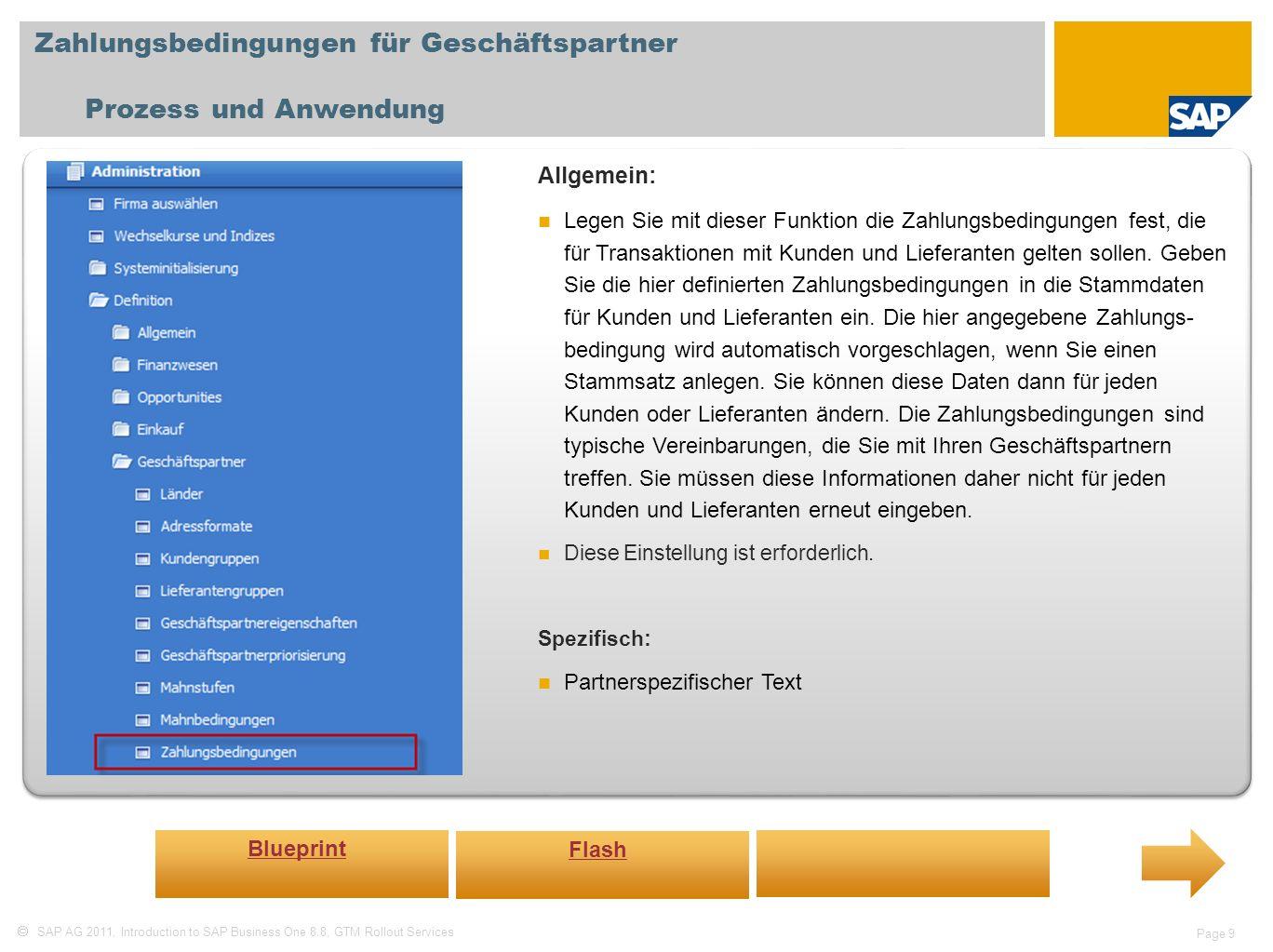SAP AG 2011, Introduction to SAP Business One 8.8, GTM Rollout Services Page 9 Zahlungsbedingungen für Geschäftspartner Prozess und Anwendung Allgemei