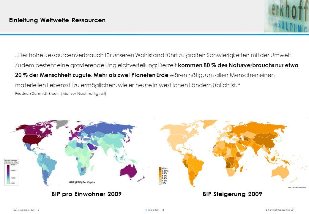 März 2011 | 2 Der hohe Ressourcenverbrauch für unseren Wohlstand führt zu großen Schwierigkeiten mit der Umwelt.