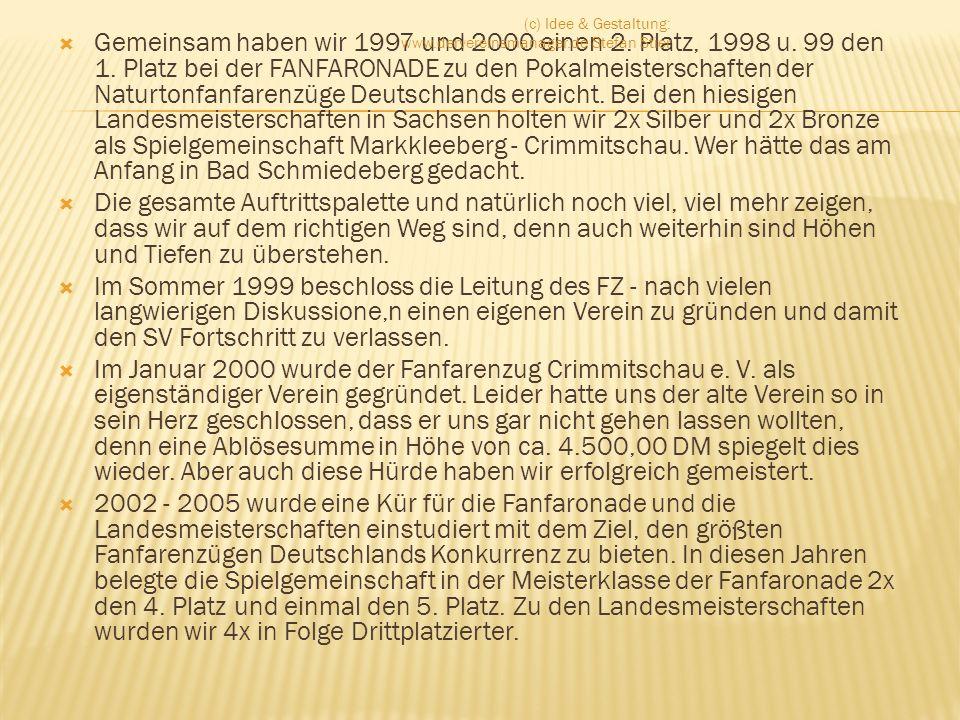 Gemeinsam haben wir 1997 und 2000 einen 2. Platz, 1998 u. 99 den 1. Platz bei der FANFARONADE zu den Pokalmeisterschaften der Naturtonfanfarenzüge Deu
