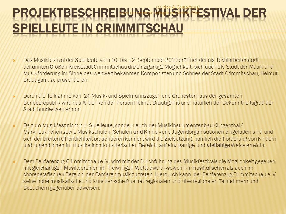 Das Musikfestival der Spielleute vom 10. bis 12. September 2010 eröffnet der als Textilarbeiterstadt bekannten Großen Kreisstadt Crimmitschau die einz