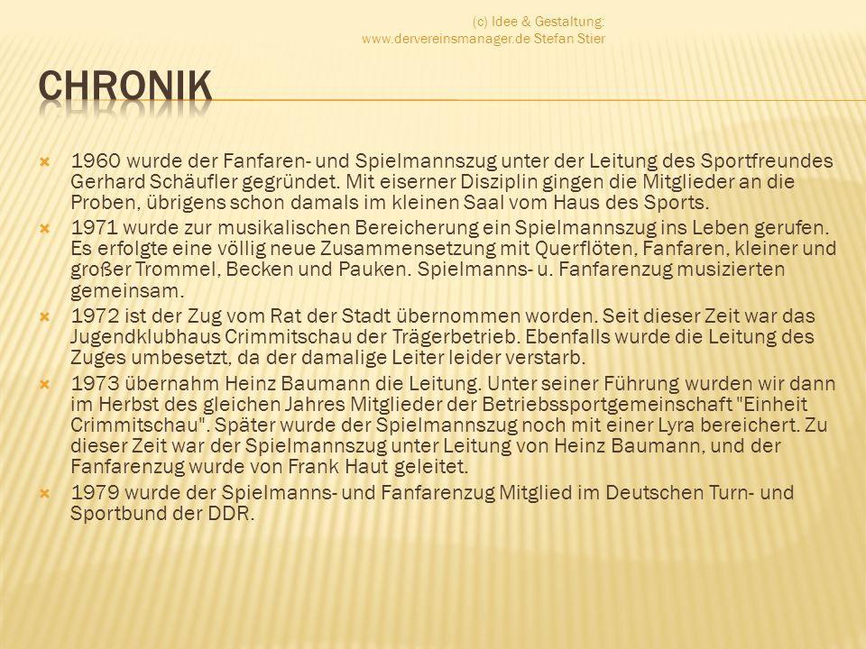 1960 wurde der Fanfaren- und Spielmannszug unter der Leitung des Sportfreundes Gerhard Schäufler gegründet. Mit eiserner Disziplin gingen die Mitglied