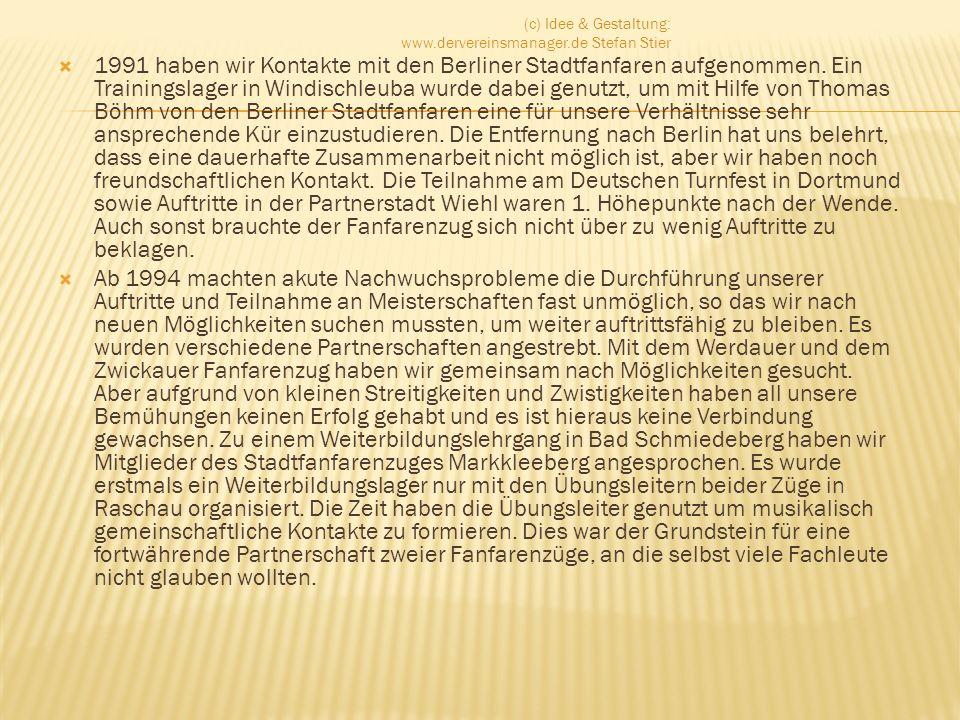 1991 haben wir Kontakte mit den Berliner Stadtfanfaren aufgenommen. Ein Trainingslager in Windischleuba wurde dabei genutzt, um mit Hilfe von Thomas B