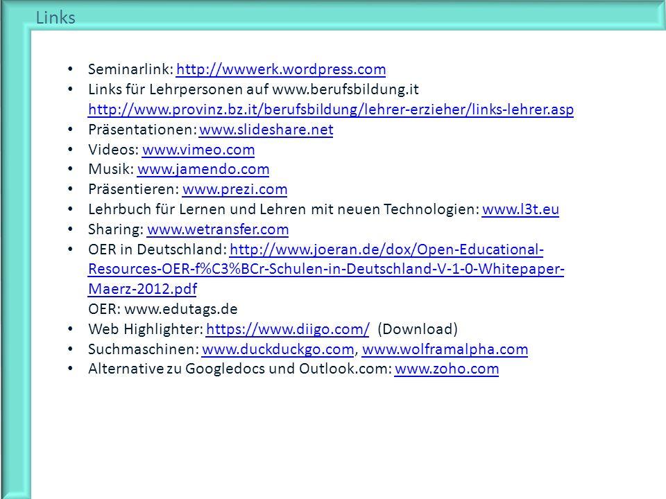 Links Seminarlink: http://wwwerk.wordpress.comhttp://wwwerk.wordpress.com Links für Lehrpersonen auf www.berufsbildung.it http://www.provinz.bz.it/ber