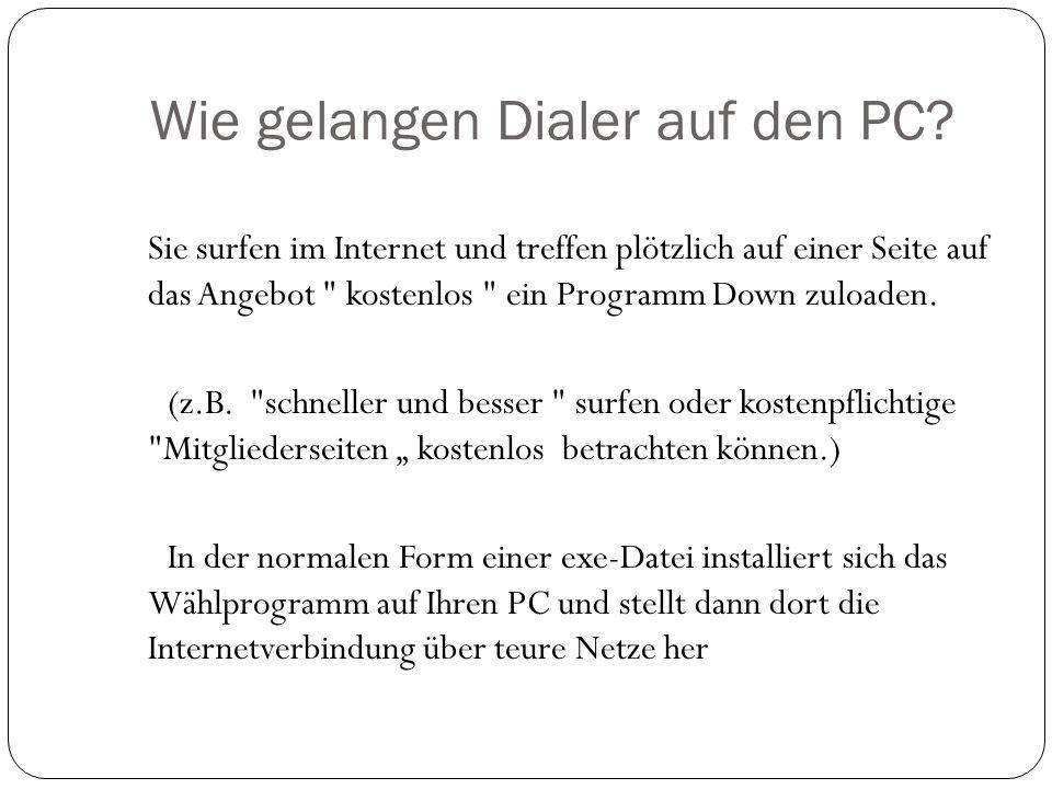 Wie gelangen Dialer auf den PC.