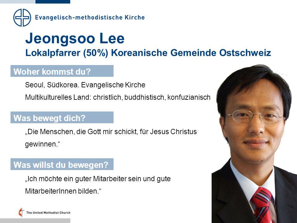 Jeongsoo Lee Lokalpfarrer (50%) Koreanische Gemeinde Ostschweiz Seoul, Südkorea. Evangelische Kirche Multikulturelles Land: christlich, buddhistisch,