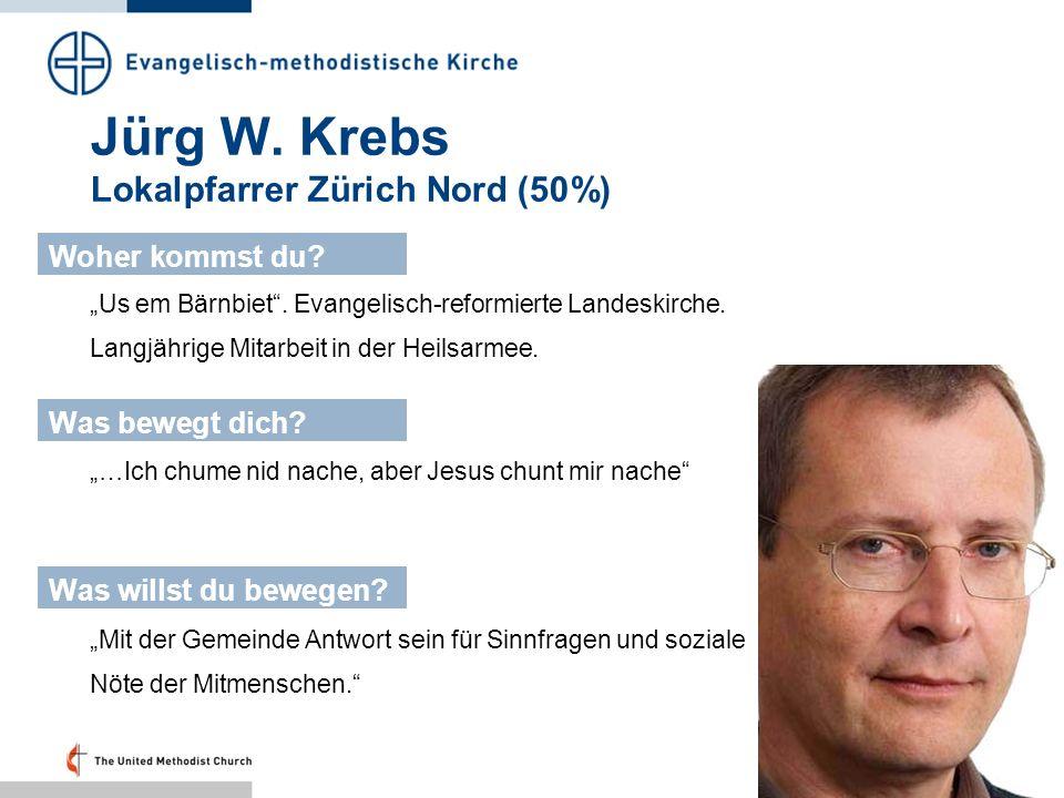 Jürg W. Krebs Lokalpfarrer Zürich Nord (50%) Us em Bärnbiet. Evangelisch-reformierte Landeskirche. Langjährige Mitarbeit in der Heilsarmee. Woher komm