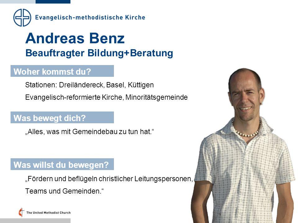 Andreas Benz Beauftragter Bildung+Beratung Stationen: Dreiländereck, Basel, Küttigen Evangelisch-reformierte Kirche, Minoritätsgemeinde Woher kommst d