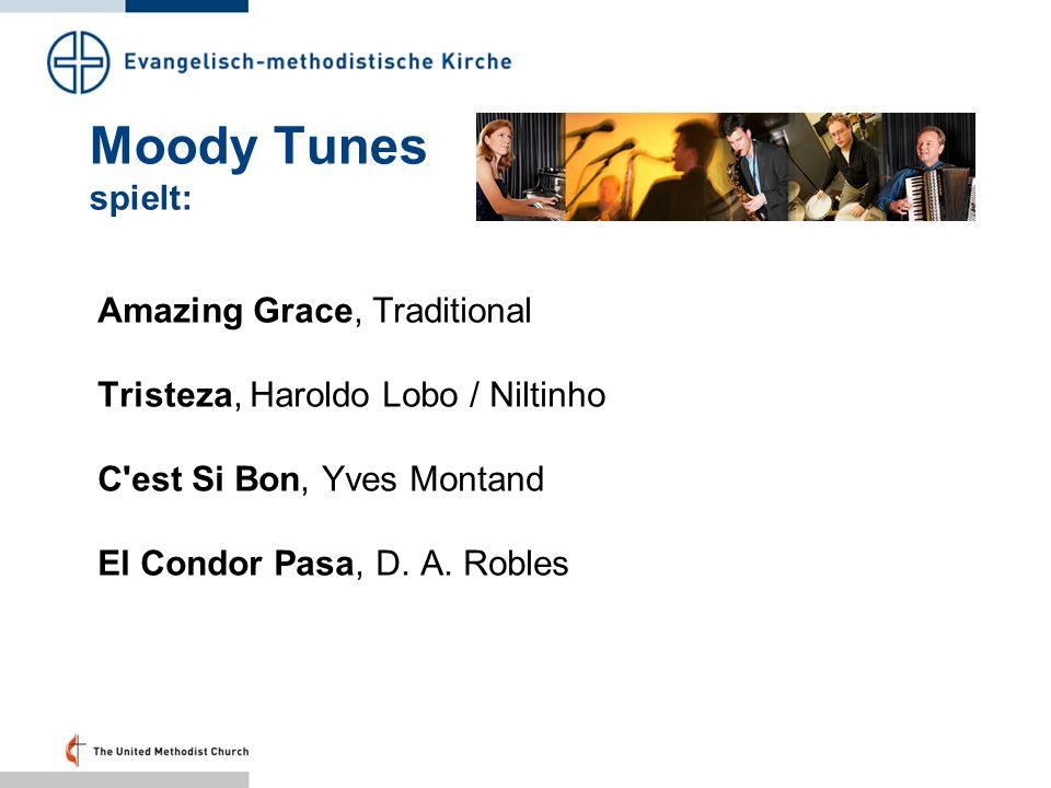 Moody Tunes spielt: Amazing Grace, Traditional Tristeza, Haroldo Lobo / Niltinho C'est Si Bon, Yves Montand El Condor Pasa, D. A. Robles