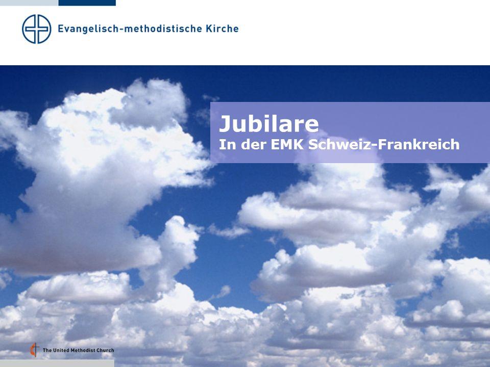 Jubilare In der EMK Schweiz-Frankreich