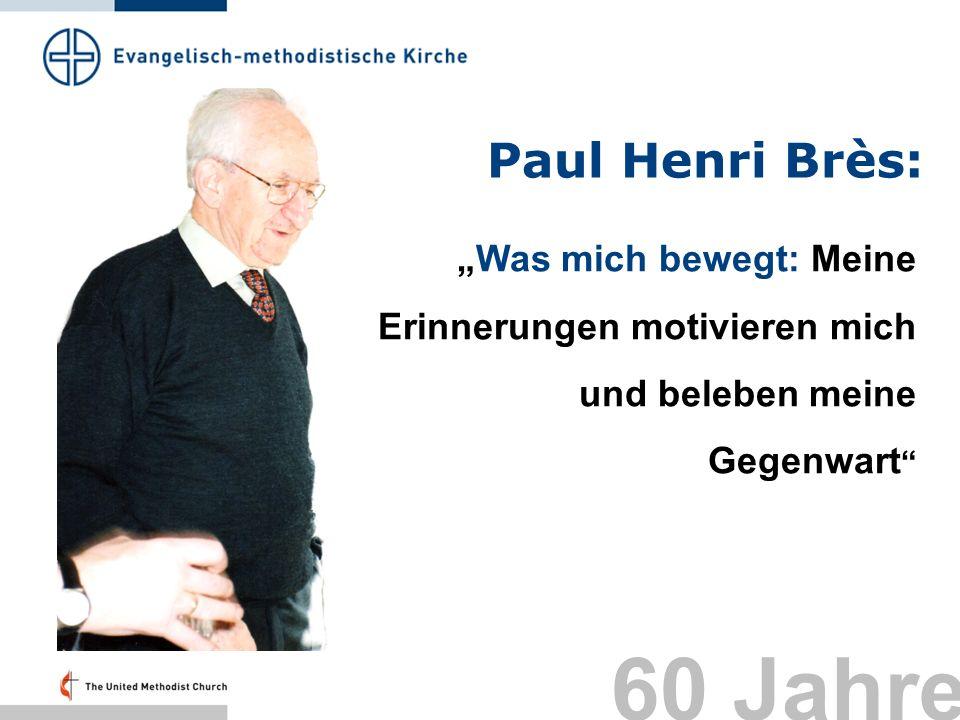 Paul Henri Brès: Was mich bewegt: Meine Erinnerungen motivieren mich und beleben meine Gegenwart 60 Jahre