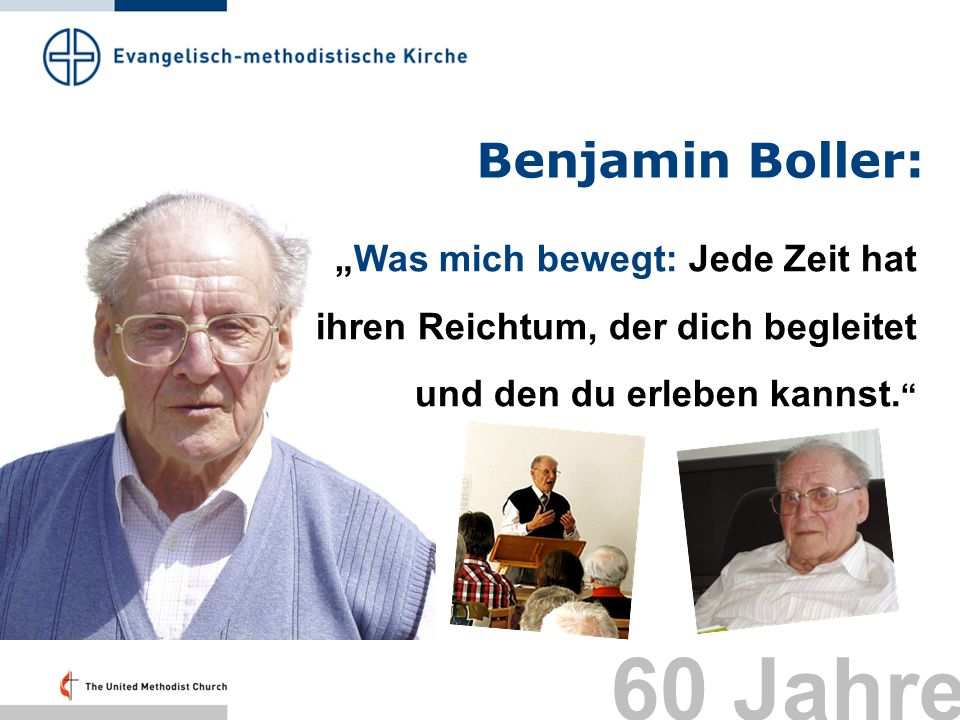 Benjamin Boller: Was mich bewegt: Jede Zeit hat ihren Reichtum, der dich begleitet und den du erleben kannst. 60 Jahre