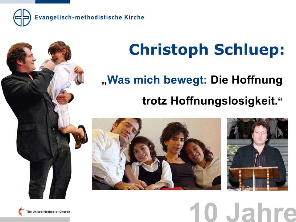 Christoph Schluep: Was mich bewegt: Die Hoffnung trotz Hoffnungslosigkeit. 10 Jahre