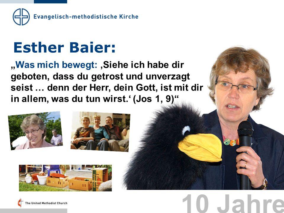 Esther Baier: Was mich bewegt: Siehe ich habe dir geboten, dass du getrost und unverzagt seist … denn der Herr, dein Gott, ist mit dir in allem, was d