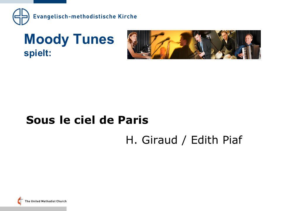 Moody Tunes spielt: Sous le ciel de Paris H. Giraud / Edith Piaf