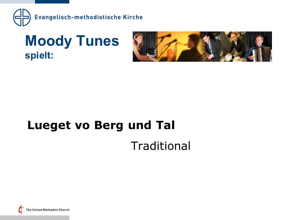 Moody Tunes spielt: Lueget vo Berg und Tal Traditional