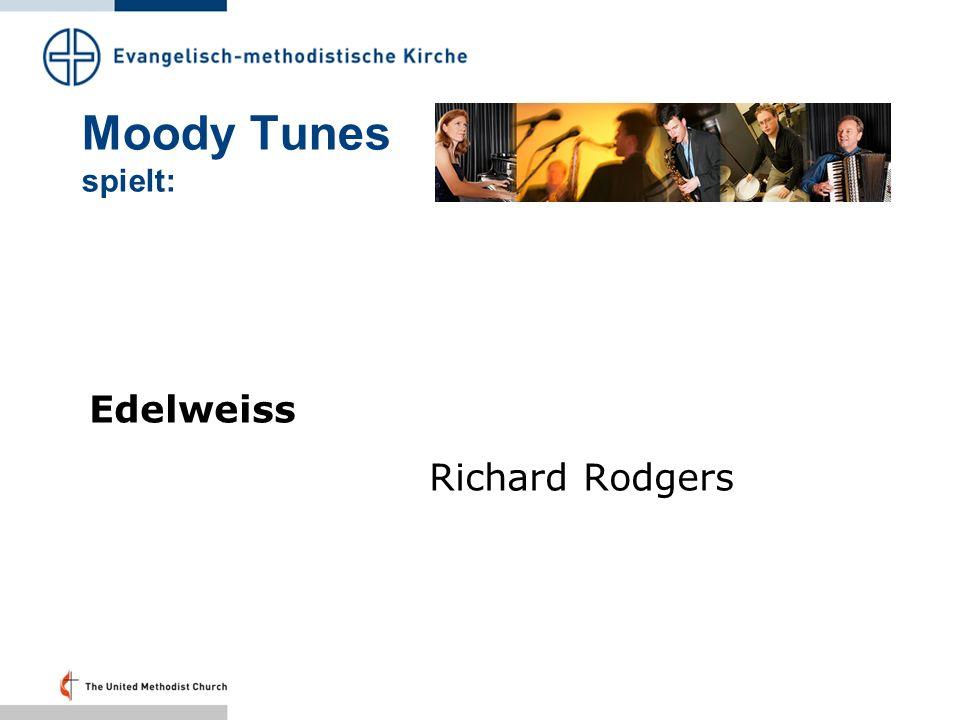 Moody Tunes spielt: Edelweiss Richard Rodgers