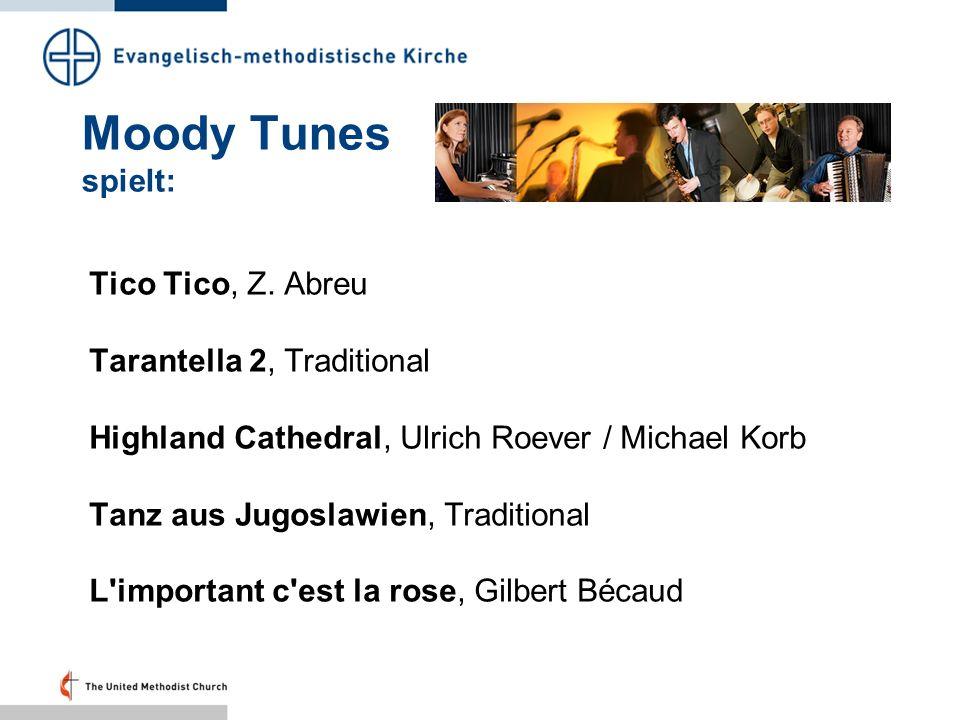 Moody Tunes spielt: Tico Tico, Z. Abreu Tarantella 2, Traditional Highland Cathedral, Ulrich Roever / Michael Korb Tanz aus Jugoslawien, Traditional L