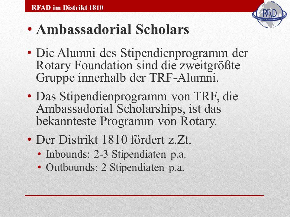 Ambassadorial Scholars Die Alumni des Stipendienprogramm der Rotary Foundation sind die zweitgrößte Gruppe innerhalb der TRF-Alumni.