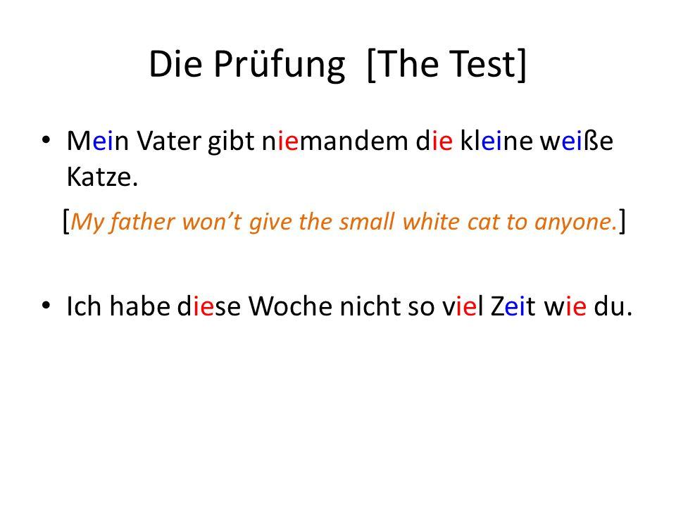 Die Prüfung [The Test] Mein Vater gibt niemandem die kleine weiße Katze.