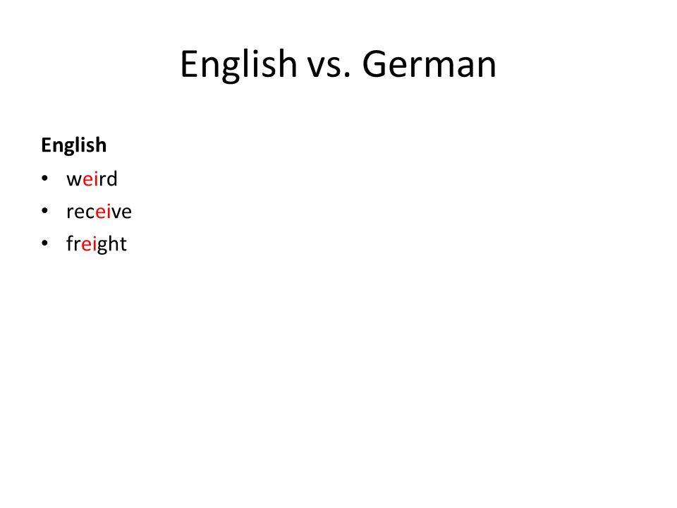 English vs. German English weird receive freight