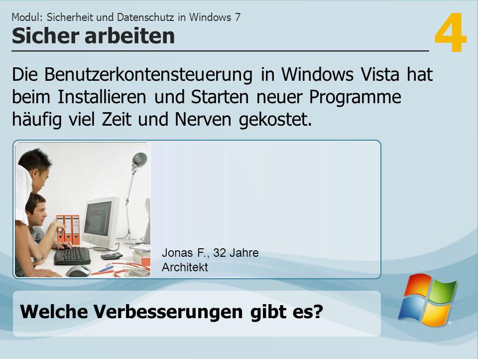 4 Die Benutzerkontensteuerung in Windows Vista hat beim Installieren und Starten neuer Programme häufig viel Zeit und Nerven gekostet.