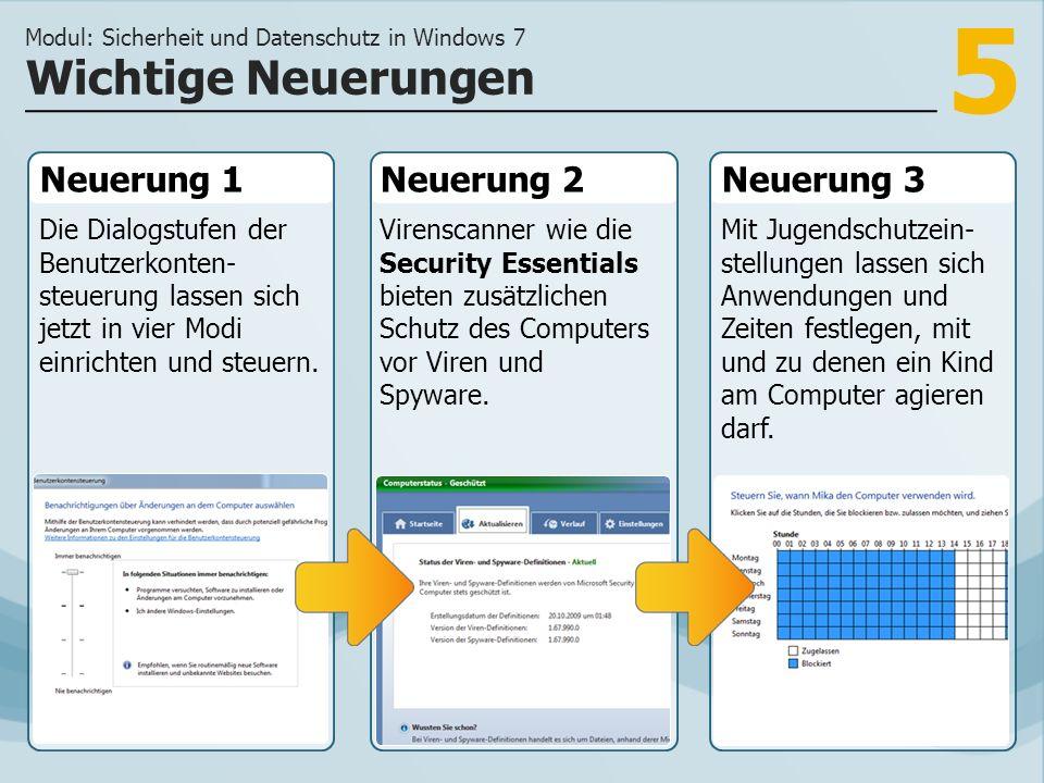 5 Neuerung 1 Die Dialogstufen der Benutzerkonten- steuerung lassen sich jetzt in vier Modi einrichten und steuern.