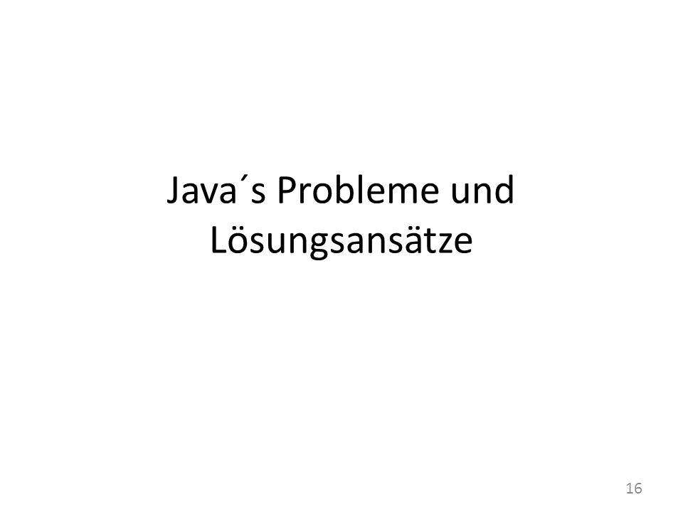 Java´s Probleme und Lösungsansätze 16