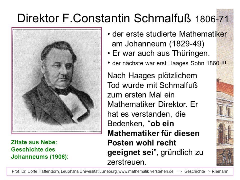 Direktor F.Constantin Schmalfuß 1806-71 Prof. Dr. Dörte Haftendorn, Leuphana Universität Lüneburg, www.mathematik-verstehen.de --> Geschichte --> Riem