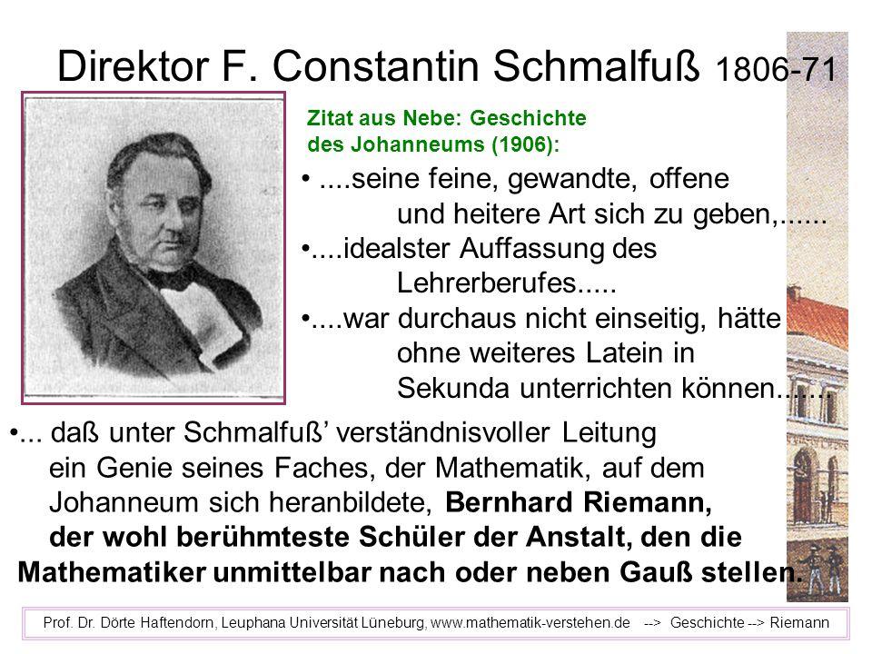 Direktor F. Constantin Schmalfuß 1806-71 Prof. Dr. Dörte Haftendorn, Leuphana Universität Lüneburg, www.mathematik-verstehen.de --> Geschichte --> Rie
